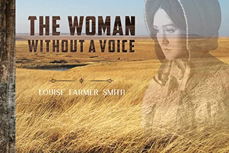 The Woman Without a Voice: Pioneering in Dugout, Sod House and Homestead
