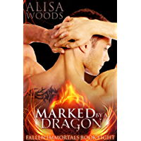 Marked by a Dragon (Fallen Immortals 8) - Paranormal Fairytale Romance (English Edition)