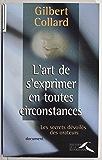 L'Art de s'exprimer en toutes circonstances: Les secrets dévoilés des orateurs