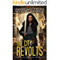The City Revolts: Age Of Madness - A Kurtherian Gambit Series (The Caitlin Chronicles Book 4)