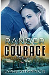 Ranger Courage (Texas Ranger Heroes Book 3) Kindle Edition