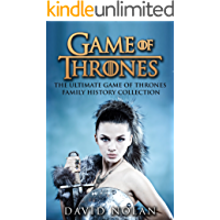 GAME OF THRONES: The Ultimate Game of Thrones Family History Collection (The Game of Thrones Character Description Guide) (Epic Fantasy, Fantasy Romance, ... Adventure, Sword and Sorcery Book 1)