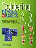 Kalmbach Soldering Beyond the Basics: Techniques to
