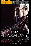 Fatal Harmony (The Vein Chronicles Book 1)