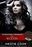 Supernatural Chronicles: The Wolves (Dynamis in New Orleans Book 2)
