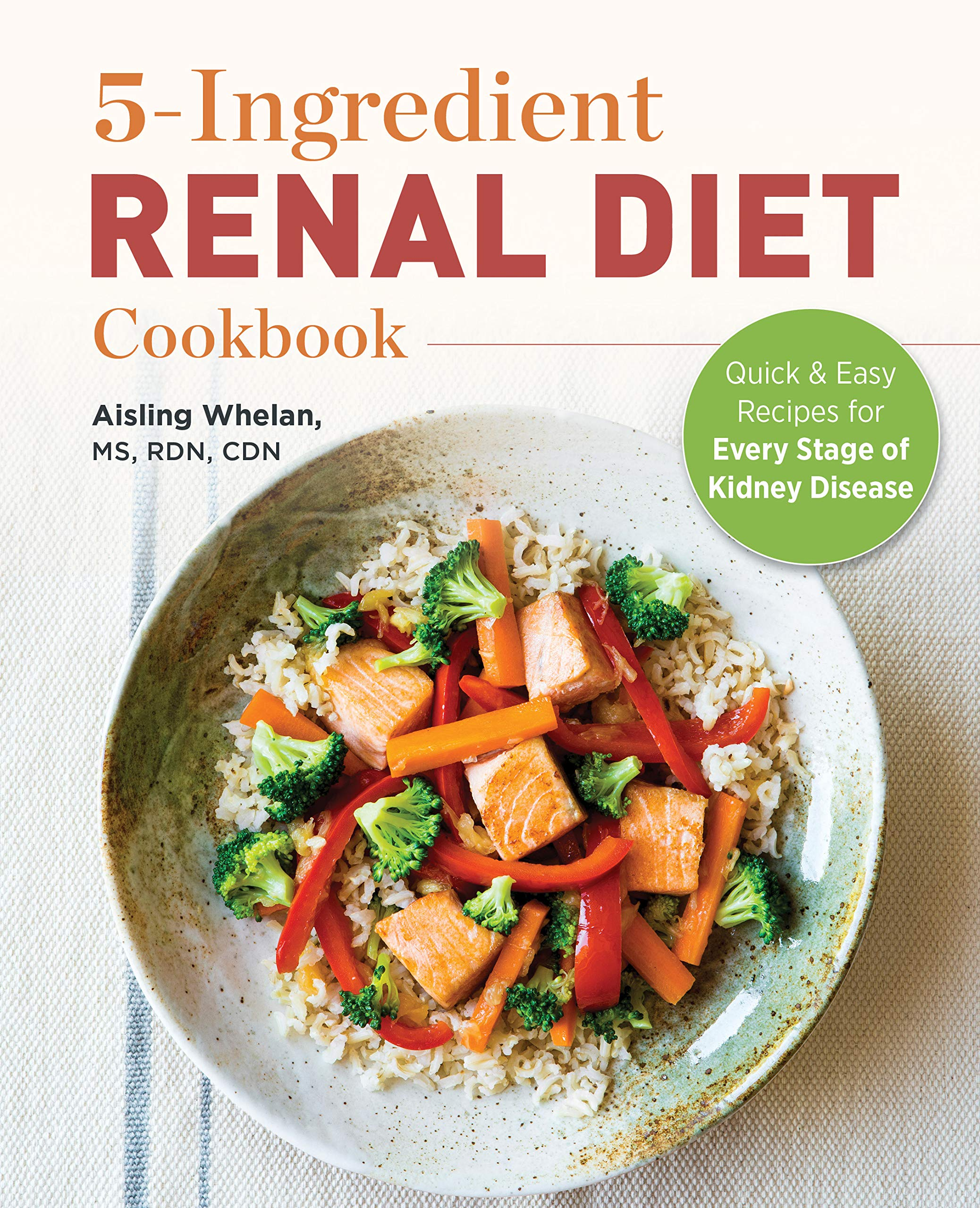10 Ingredient Renal Diet Cookbook: Quick and Easy Recipes for Every