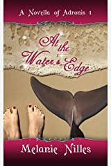 At The Water's Edge (Adronis #1) Kindle Edition