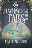 Forever Emeline: (A Havenwood Falls High Novella)