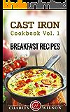 CAST IRON COOKBOOK: Vol.1 Breakfast Recipes (Cast Iron Recipes)