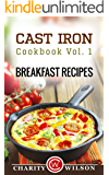 Cast Iron Cookbook: Vol.1 Breakfast Recipes (Cast Iron Recipes)