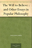 The Will to Believe : and Other Essays in Popular Philosophy (English Edition)