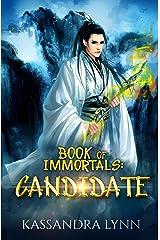 Book of Immortals: Candidate: Volume 2 (Alternative reality, antihero fantasy) Kindle Edition