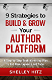 9 Strategies to BUILD and GROW Your Author Platform: A Step-by-Step Book Marketing Plan to Get More Exposure and Sales (English Edition)