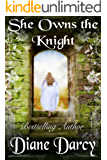 She Owns the Knight (A Knight's Tale Book 1)