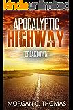 Apocalyptic Highway: Breakdown (Patriot Uprising Book 1)