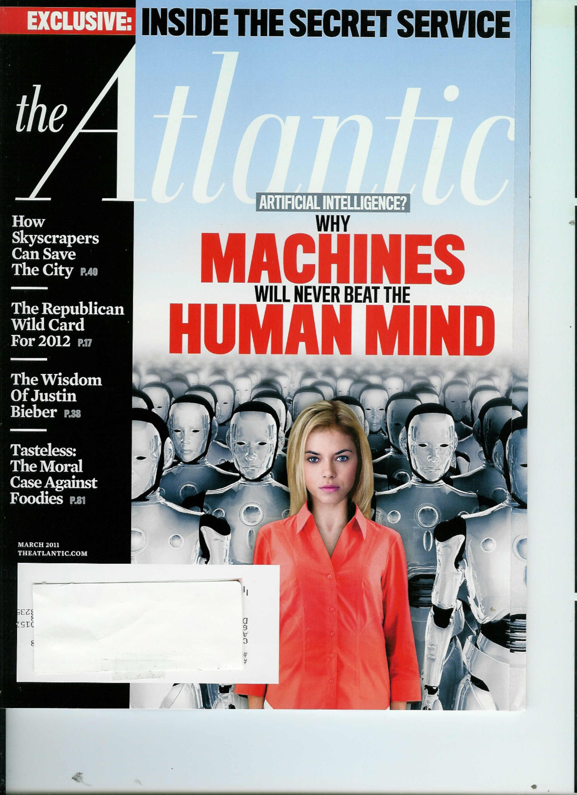 Read Online The Atlantic Monthly Magazine, March 2011 Volume 307, No. 2 Artificial Intelligence?: Why Machines Will Never Beat the Human Mind / Inside the Secret Service / How Skyscrapers Can Save the City ebook