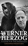 Werner Herzog: A Guide for the