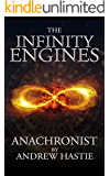 Anachronist: A Time Travel Adventure (The Infinity Engines Book 1) (English Edition)