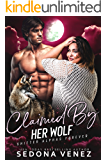 Claimed by Her Wolf - Collection Shifter Romance: A Curvy Girl and Wolf Shifter Romance (Shifter Alphas Furever Book 1)