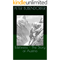 Edelweiss - The Story of Austria