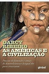 As Américas e a Civilização: Processo de Formação e Causas do Desenvolvimento Desigual dos Povos Americanos Capa comum