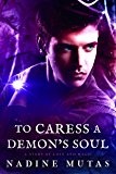 To Caress a Demon's Soul: A Story of Love and Magic