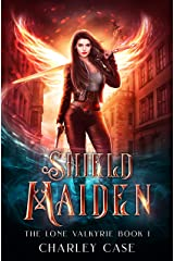 Shield Maiden (The Lone Valkyrie Book 1) Kindle Edition