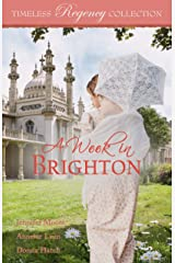 A Week in Brighton (Timeless Regency Collection Book 13) Kindle Edition