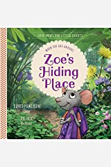 Zoe's Hiding Place: When You Are Anxious (Good News for Little Hearts) Hardcover