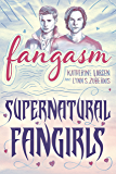 Fangasm: Supernatural Fangirls (English Edition)