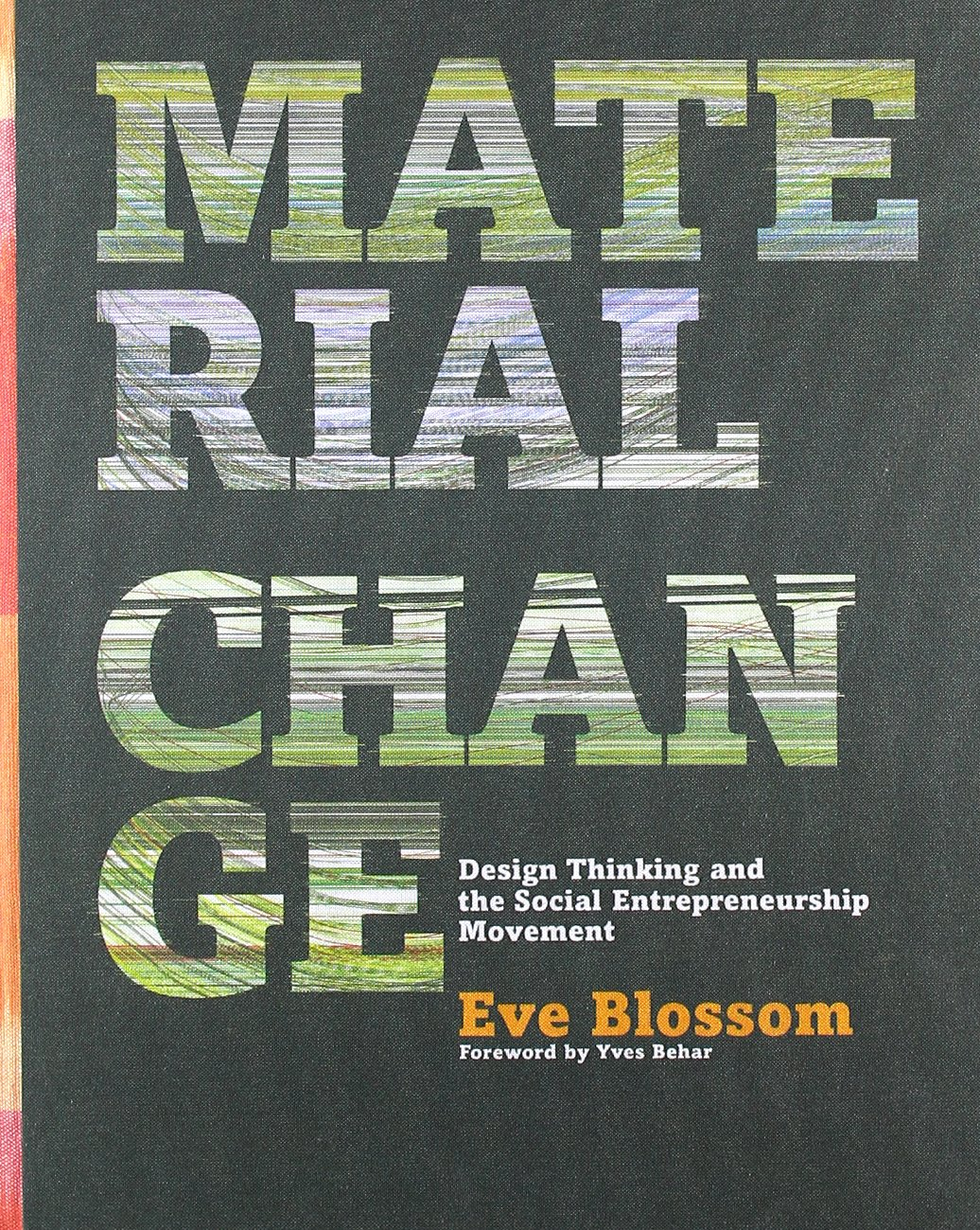 Download Material Change: Design Thinking and the Social Entrepreneurship Movement pdf