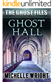 Ghost Hall (The Ghost Files Book 4)
