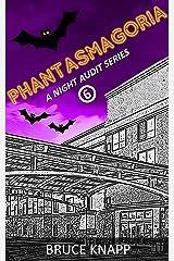 Phantasmagoria (A Night Audit Series Book 6) Kindle Edition