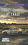 Fugitive at Large (Bounty Hunters Book 2)