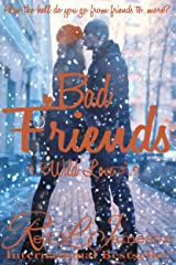 Bad Friends (Wild Love Book 3) Kindle Edition