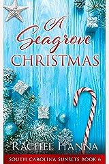 A Seagrove Christmas (South Carolina Sunsets Book 6) Kindle Edition