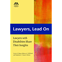 Lawyers, Lead On: Lawyers with Disabilities Share Their Insights