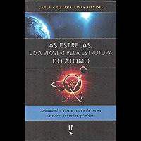 As Estrelas, uma viagem pela estrutura do átomo: Astroquímica para o estudo do átomo e outros conceitos químicos