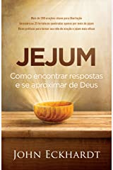 Jejum: Como encontrar respostas e se aproximar de Deus eBook Kindle