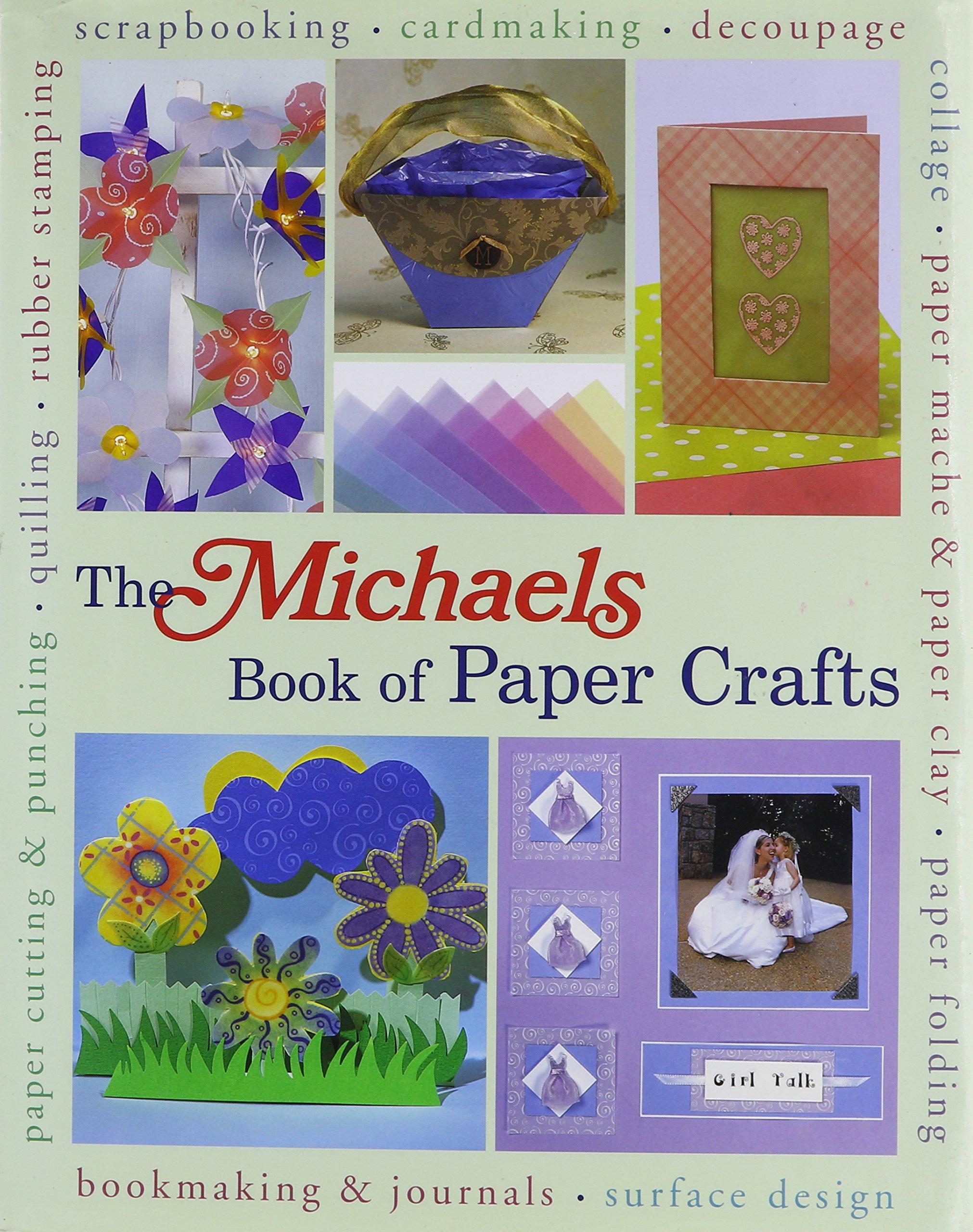 The Michaels Book Of Paper Crafts Dawn Cusick Megan Kirby