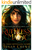 Ruthless Magic (Conspiracy of Magic Book 1)