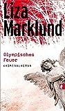 Olympisches Feuer: Kriminalroman (Ein Annika-Bengtzon-Krimi, Band 1)