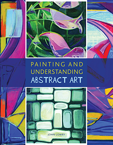 Painting and Understanding Abstract Art (English Edition)