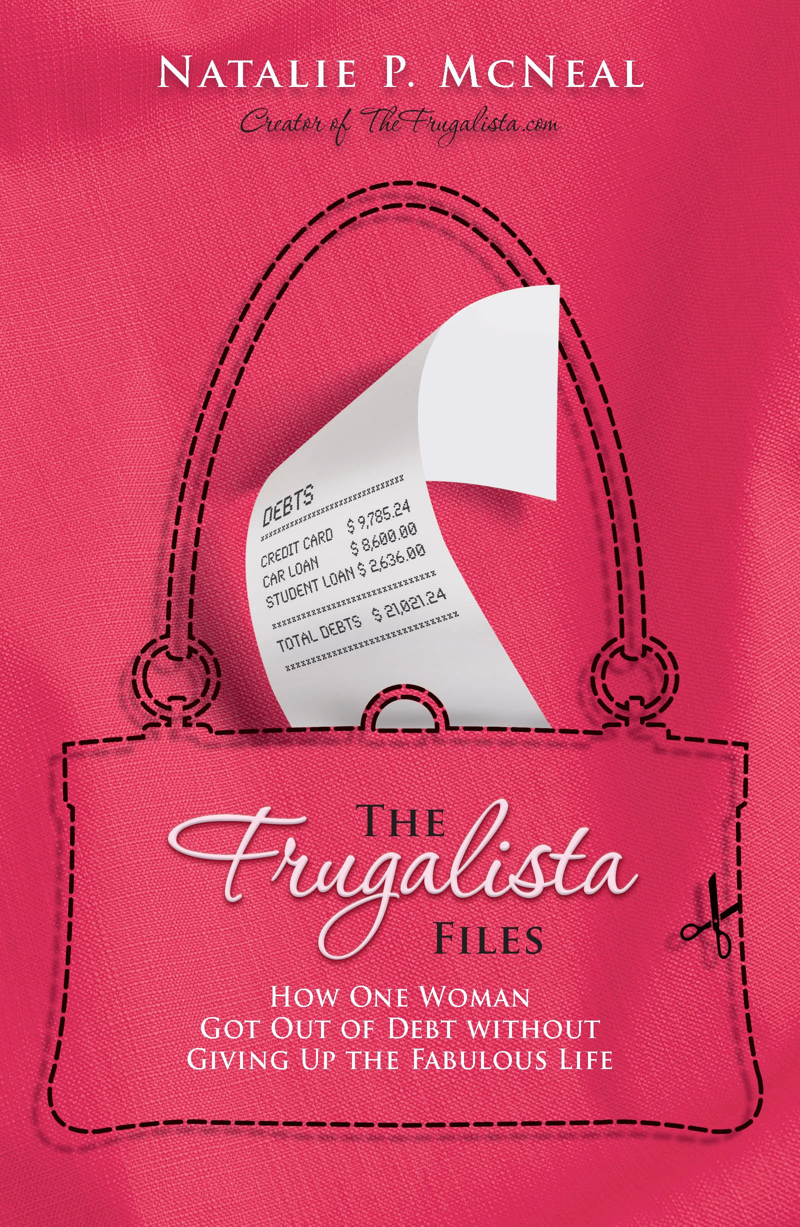 The Frugalista Files: How One Woman Got Out of Debt Without Giving Up the Fabulous Life pdf