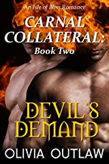 Devil's Demand: An Isle Of Bliss Romance (Carnal Collateral Book 2) Kindle Edition
