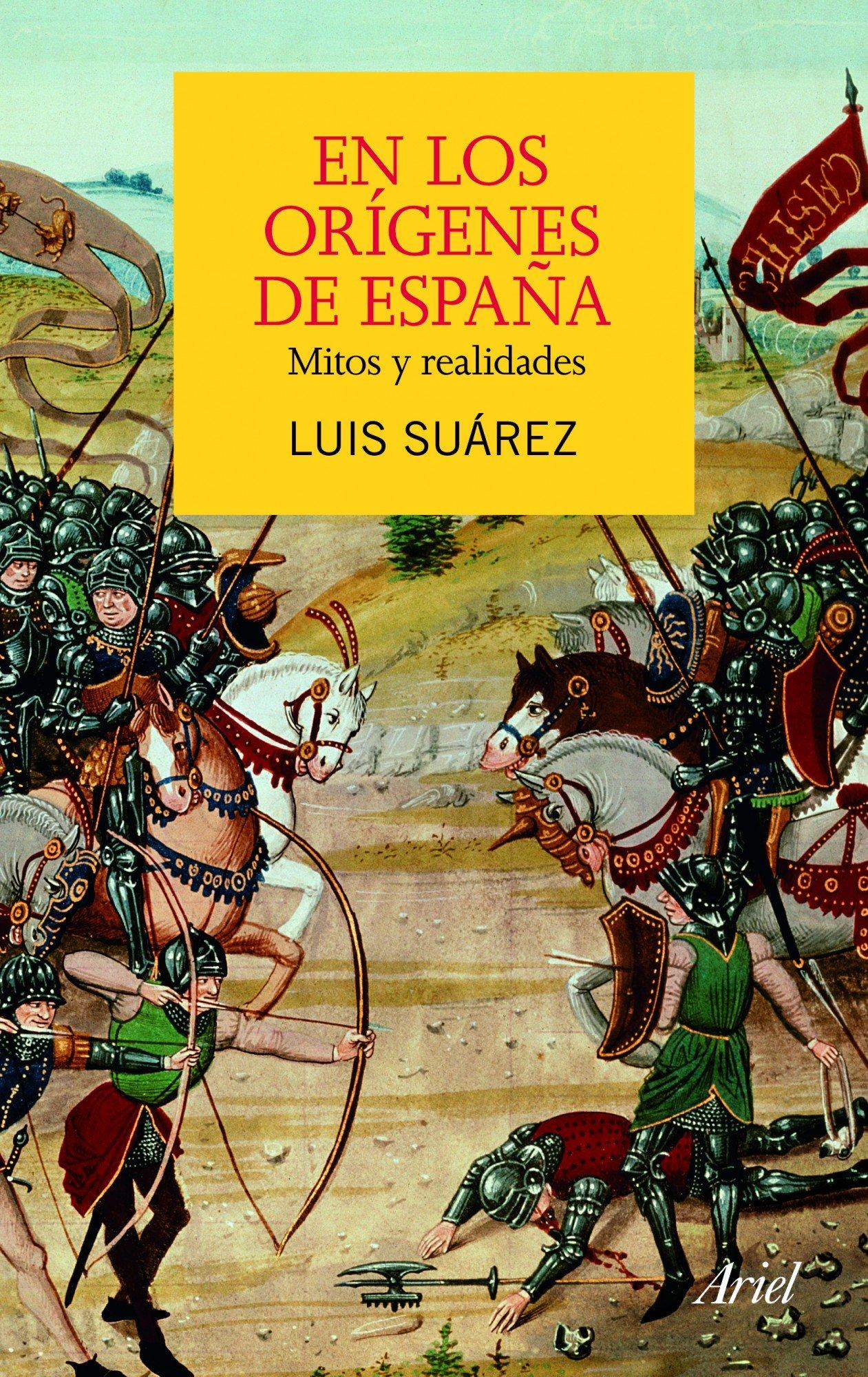 En los orígenes de España: Mitos y realidades (ARIEL): Amazon.es: Suárez, Luis: Libros