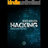 Redes Wireless Hacking: Hackeo Ético Práctico