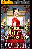 The Remarkable Myth of a Nameless Lady: A Historical Regency Romance Novel