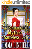 The Remarkable Myth of a Nameless Lady: A Historical Regency Romance Novel