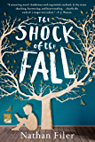 The Shock of the Fall: A Novel